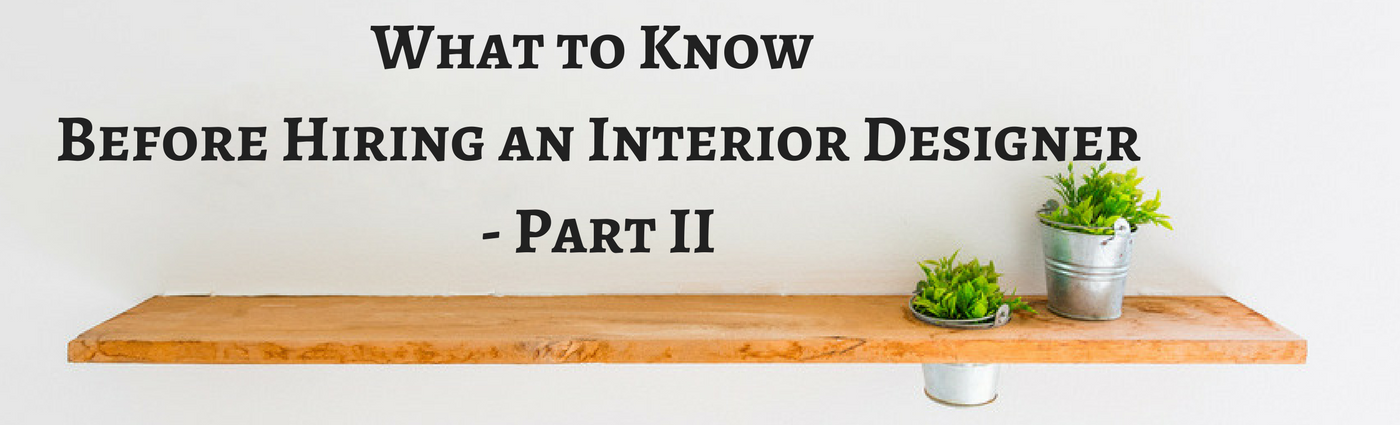 Read This Before Hiring An Interior Designer Part Ii Michael Gainey Signature Designs