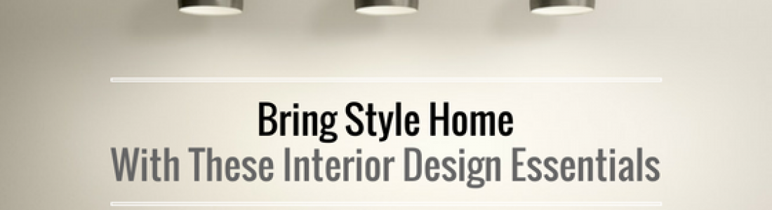Bring Style Home with these Interior Design Essentials