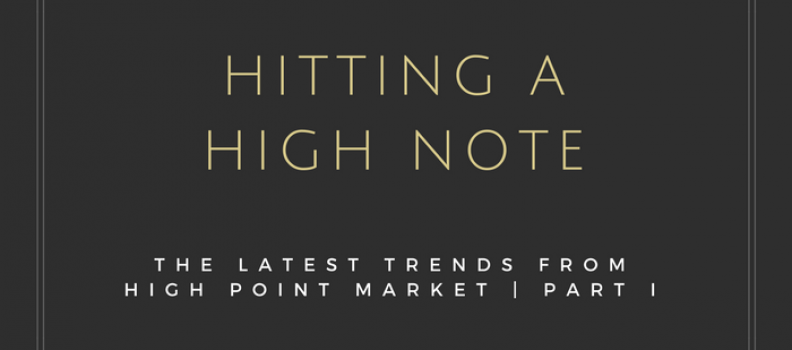 Interior Design Trends from High Point Market – Part I